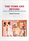 The Tomb and Beyond: Burial Customs of Egyptian Officials (Egyptology S)