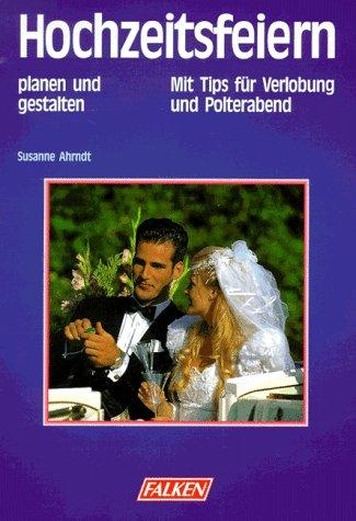 Hochzeitsfeiern planen und gestalten