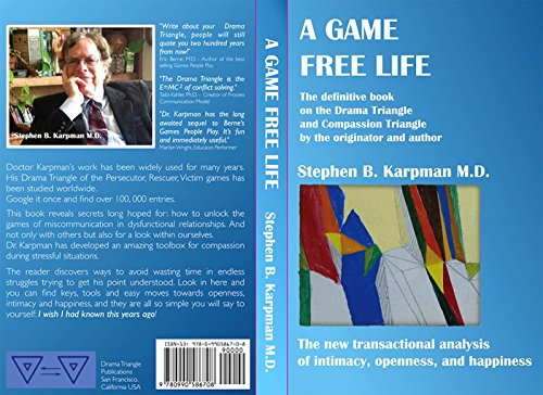 'A Game Free Life' - The definitive book on the Drama Triangle and Compassion Triangle by the originator and author
