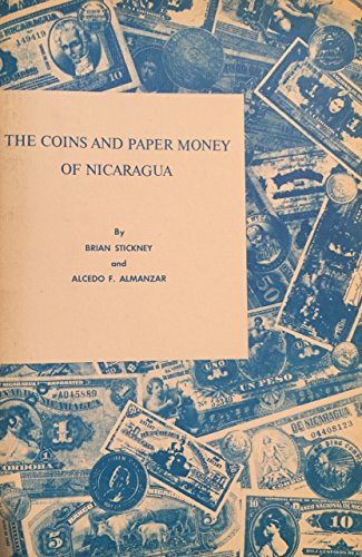 The coins and paper money of Nicaragua