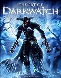 The Art of Darkwatch, Farzad Varahramyan and Chris Ulm, 1933492007
