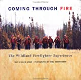 img - for Coming Through Fire: The Wildland Firefighter Experience book / textbook / text book