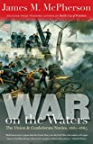 War on the Waters:The Union and Confederate Navies, 1861-1865