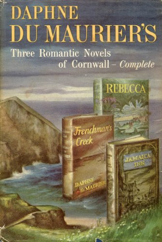 Three Romantic Novels of Cornwall: Rebecca, Frenchman's Creek, and Jamaica Inn