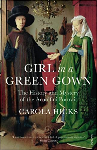 Girl in a Green Gown: The History and Mystery of the Arnolfini Portrait: Amazon.es: Carola Hicks: Libros en idiomas extranjeros