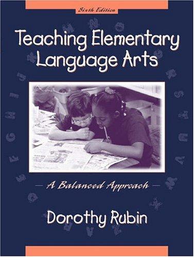 Teaching Elementary Language Arts: A Balanced Approach (6th Edition)