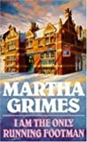 Front cover for the book I Am the Only Running Footman by Martha Grimes