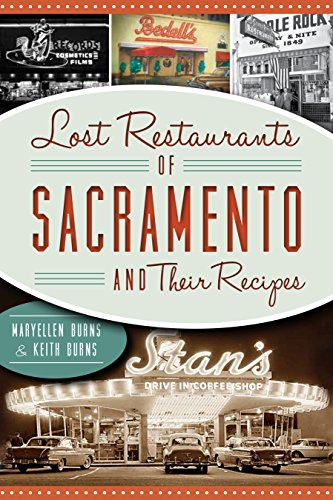 Lost Restaurants of Sacramento and Their Recipes (American Palate) (English Edition)