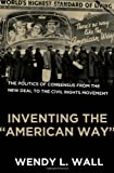 Inventing the American Way, Wendy L. Wall, 0195329104