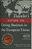 img - for The International Traveller's Guide to Doing Business in the European Union (International Business Traveller's Series) book / textbook / text book