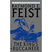 The King's Buccaneer: Riftwar Cycle: Krondor's Sons, Book 2 | Raymond Feist