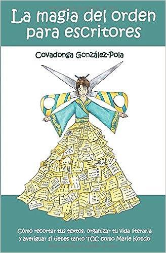 Reseña La magia del orden para escritores, de Covadonga González-Pola - Cine de Escritor