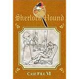 Sherlock Hound: Case File VI