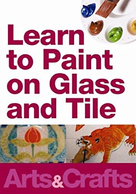 ARTS & CRAFTS - Learn To Paint On Glass And Tile & 3 Dimensional Glass Painting!!