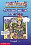 Awesome Ancient Ancestors, Elizabeth Levy, 059010795X