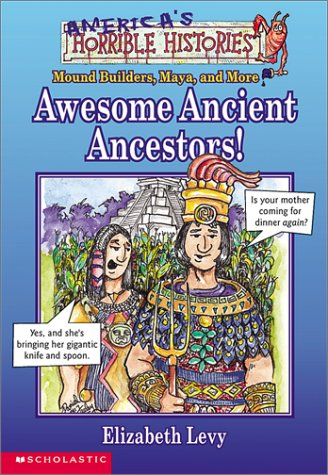 Awesome Ancient Ancestors (America's Horrible Histories, 2)
