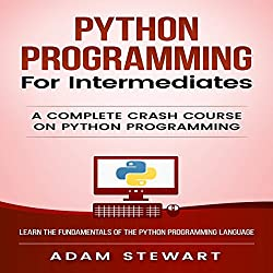 Python: Python Programming for Intermediates