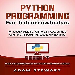 Python: Python Programming for Intermediates Audiobook