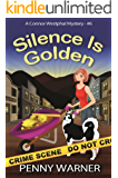 Silence Is Golden (A Connor Westphal Mystery Book 6)