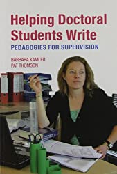 Helping Doctoral Students Write: Pedagogies for Supervision: Pedagogies for Doctoral Supervision