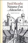 Naissance d'un château fort par Macaulay