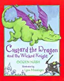 Custard the Dragon and the Wicked Knight, Ogden Nash, 0316598828