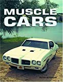 Muscle Cars, Peter Henshaw, 1592233031