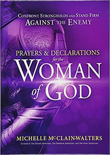 Prayers and Declarations for the Woman of God: Confront Strongholds