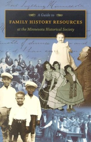 A Guide to Family History Resources at the Minnesota Historical Society