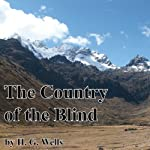 The Country of the Blind   H. G. Wells
