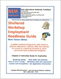 The Sheltered Workshop Employment Readiness Guide : Work Trainer Edition, Skarlinski, Robert W., 1585320021