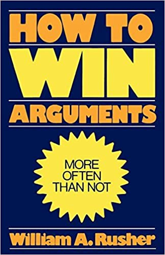 How to Win Arguments by William A. Rusher (1985-07-17)
