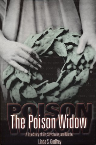 The Poison Widow: A True Story of Sin, Strychnine, and Murder (Wisconsin)