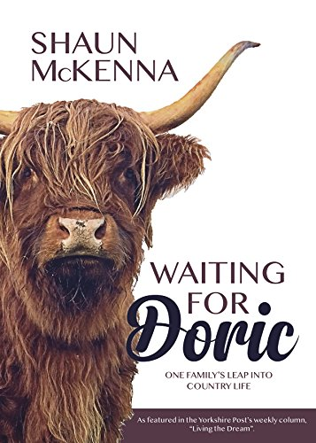 Waiting For Doric: One family's leap into country life (English Edition)