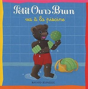 """Afficher """"Petit Ours Brun va à la piscine"""""""