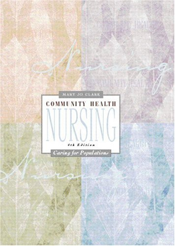Community Health Nursing: Caring for Populations