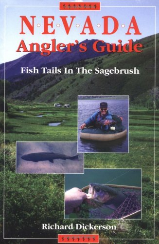 Anglers Cabin - Nevada Angler's Guide: Fish Tails in the Sagebrush