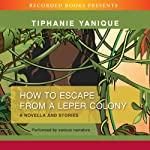 How to Escape from a Leper Colony | Tiphanie Yanique