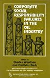 img - for Corporate Social Responsibility Failures in the Oil Industry (Work, Health and Environment Series) book / textbook / text book