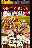 A Treacherous Tasty Trail (A Chocolate Centered Cozy Mystery Book 4)