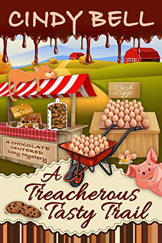 A Treacherous Tasty Trail (A Chocolate Centered Cozy Mystery Book 4)