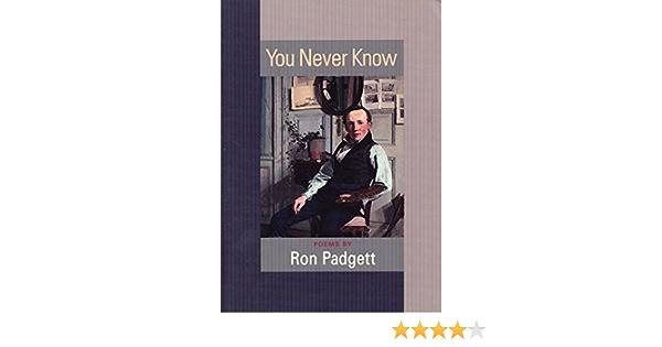 You Never Know: Poems: Amazon.es: Padgett, Ron: Libros en ...