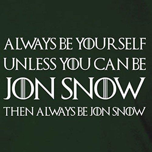 Always be Jon Snow - Damen T-Shirt, Größe: L, Farbe: weiß