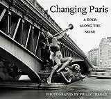 Changing Paris, Philip Trager, 1892041219