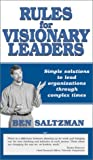 Rules for Visionary Leaders : Simple Solutions to Lead Organizations Through Complex Times, , 0967101069