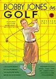 Bobby Jones on Golf, Robert T. Jones, 188694721X