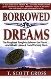 Borrowed Dreams, T. Scott Gross, 0967025206