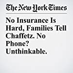 No Insurance Is Hard, Families Tell Chaffetz. No Phone? Unthinkable. | Jack Healy
