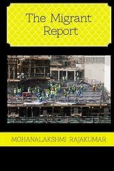 The Migrant Report (Crimes in Arabia ) (Volume 1)