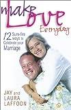Make Love Everyday, Jay Laffoon and Laura Laffoon, 189252578X